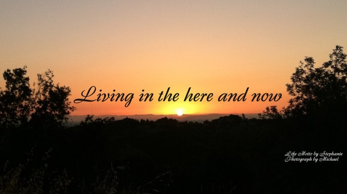 living in the here and now