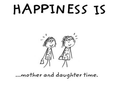 happiness is mother daughter time